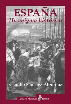 ESPAÑA, UN ENIGMA HISTÓRICO