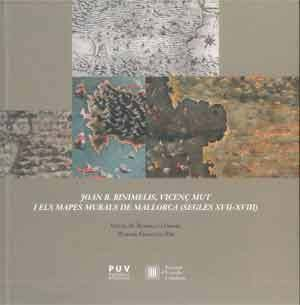 JOAN B. BINIMELIS, VICENÇ MUT I ELS MAPES MURALS DE MALLORCA (SEGLES XVII ? XVII