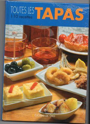 TOUTES LES TAPAS (110 RECETTES)