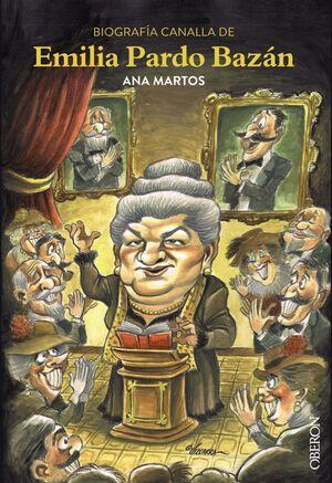 Biografía Canalla De Emilia Pardo Bazán Martos Rubio Ana 9788441538405 Librería Online San Pablo