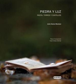 PIEDRA Y LUZ. PAZOS, TORRES Y CASTILLOS
