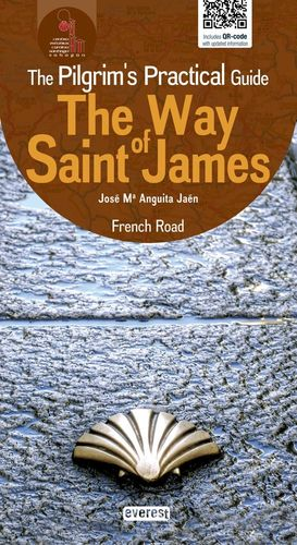 THE WAY OF SAINT JAMES. THE PILGRIM'S PRACTICAL GUIDE. FRENCH ROAD