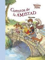 WINNIE THE POOH. CUENTOS DE LA AMISTAD