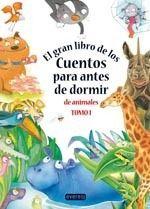 EL GRAN LIBRO DE LOS CUENTOS PARA ANTES DE DORMIR DE ANIMALES. TOMO I