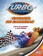 TURBO. CARACOL DE CARRERAS. LIBRO DE COLOREAR Y ACTIVIDADES