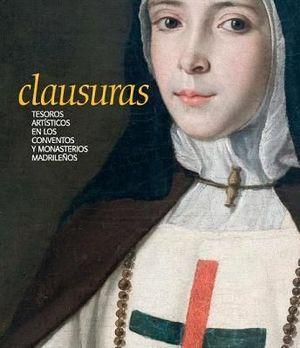 CLAUSURAS (TESOROS ARTISTICOS EN LOS CON