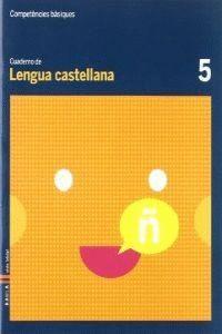 CUADERNO LENGUA CASTELLANA 5 C.BAS.