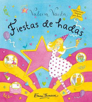 FIESTAS DE HADAS (VALERIA VARITA)