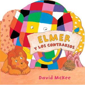 ELMER Y LOS CONTRARIOS (ELMER. TODO CARTÓN)