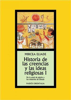 HISTORIA DE LAS CREENCIAS Y LAS IDEAS RELIGIONES I
