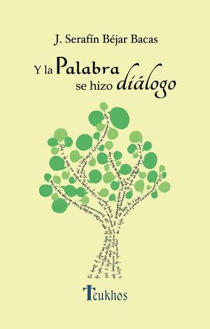 Y LA PALABRA SE HIZO DIÁLOGO