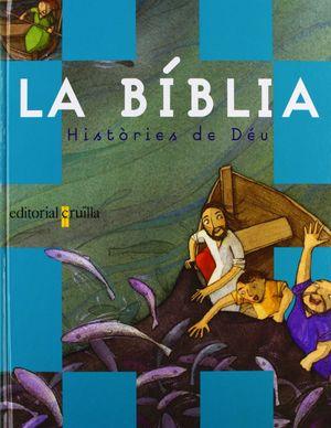 LA BÍBLIA, HISTÒRIES DE DÉU