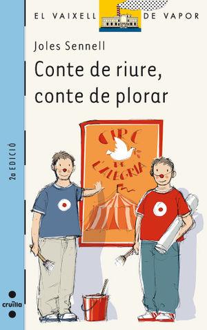 CONTE DE RIURE, CONTE DE PLORAR