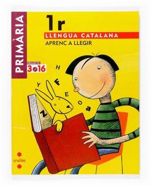 LLENGUA CATALANA. APRENC A LLEGIR. 1 PRIMÀRIA. PROJECTE 3.16