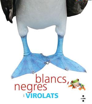 BLANCS, NEGRES I VIROLATS