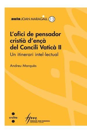 L'OFICI DE PENSADOR CRISTIÀ D'ENÇÀ DEL CONCILI VATICÀ II. UN ITINERARI INTEL·LECTUAL