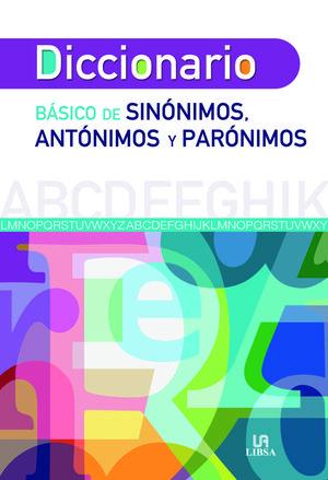 DICCIONARIO BÁISCO DE SINÓNIMOS, ANTÓNIMOS Y PARÓNIMOS