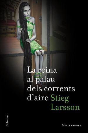 LA REINA AL PALAU DELS CORRENTS D'AIRE (SÈRIE MILLENNIUM 3)