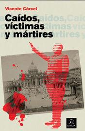 CAIDOS, VÍCTIMAS Y MÁRTIRES