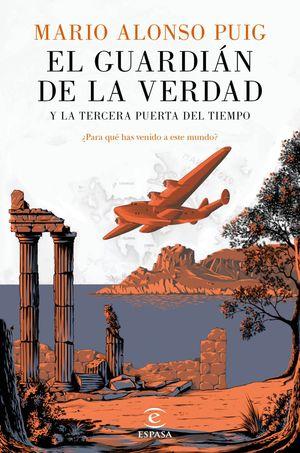 EL GUARDIÁN DE LA VERDAD Y LA TERCERA PUERTA DEL TIEMPO