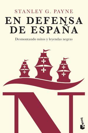 EN DEFENSA DE ESPAÑA: DESMONTANDO MITOS Y LEYENDAS NEGRAS
