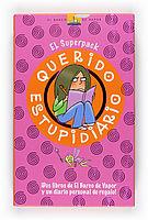 EL SUPERPACK. QUERIDO ESTUPIDIARIO
