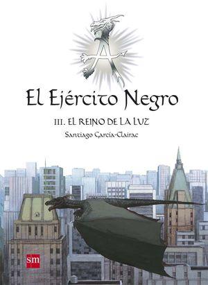 EL EJÉRCITO NEGRO III. EL REINO DE LA LUZ