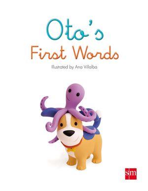 OTO'S FIRST WORDS
