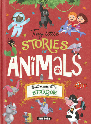 TINY LITTLE STORIES OF ANIMALS THAT MADE IT TO    STARDOM