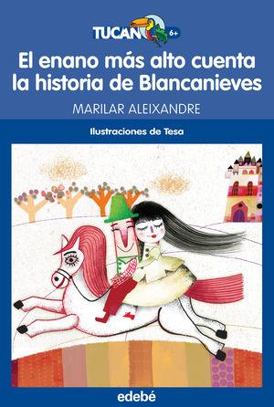 EL ENANO MAS ALTO CUENTA LA HISTORIA DE BLANCANIEVES