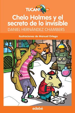 CHELO HOLMES Y EL SECRETRO DE LO INVISIBLE