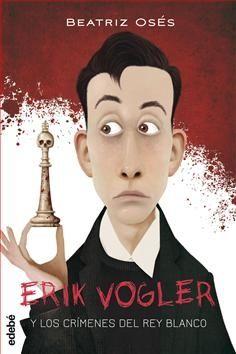 ERIK VOGLER 1 CRIMENES DEL REY BLANCO