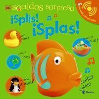 SONIDOS SORPRESA - ¡SPLIS! ¡SPLAS!