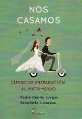 NOS CASAMOS. CURSO DE PREPARACION AL MATRIMONIO