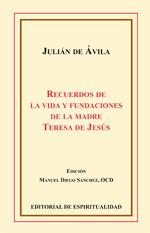RECUERDOS DE LA VIDA Y FUNDACIONES DE LA MADRE TERESA DE JESÚS