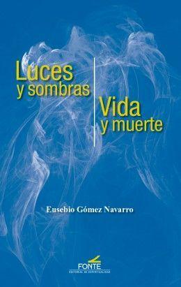 LUCES Y SOMBRAS / VIDA Y MUERTE