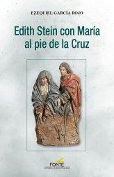 EDITH STEIN CON MARÍA AL PIE DE LA CRUZ