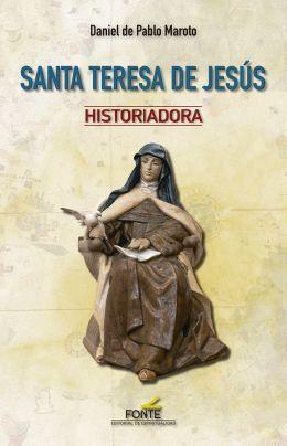SANTA TERESA DE JESUS HISTORIADORA
