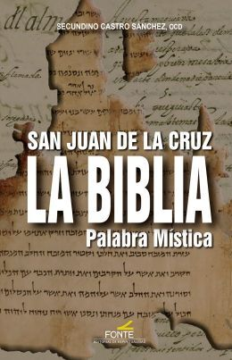 SAN JUAN DE LA CRUZ. LA BIBLIA, PALABRA MISTICA
