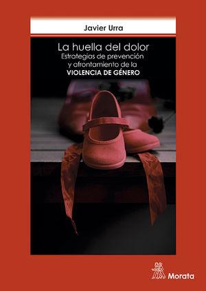 LA HUELLA DEL DOLOR. ESTRATEGIAS DE PREVENCIÓN Y AFRONTAMIENTO DE LA VIOLENCIA D