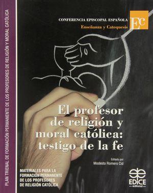 PROFESOR DE RELIGION Y MORAL CATOLICA: TESTIGO DE LA FE