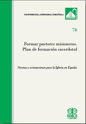 FORMAR PASTORES MISIONEROS. PLAN DE FORMACIÓN SACERDOTAL
