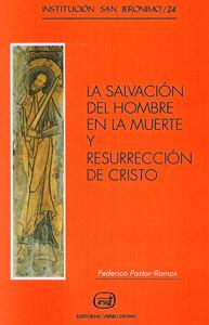SALVACIÓN DEL HOMBRE EN LA MUERTE Y RESURRECCIÓN DE CRISTO, LA