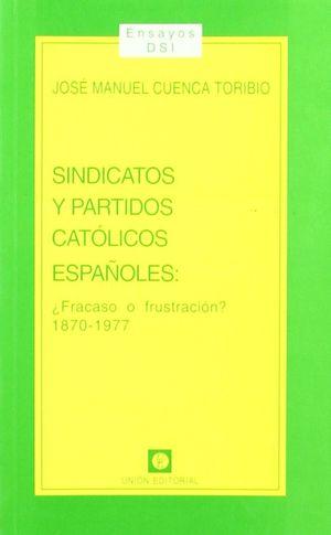 SINDICATOS Y PARTIDOS CATÓLICOS ESPAÑOLES
