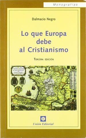 LO QUE EUROPA DEBE AL CRISTIANISMO (3.ª EDICIÓN)