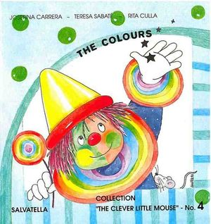 4.THE COLOURS.(THE CLEVER LITTLE MOUSE).
