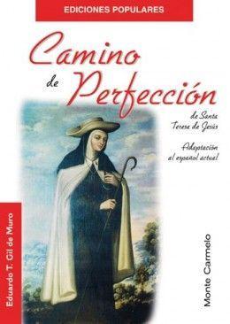 CAMINO DE PERFECCIÓN DE SANTA TERESA DE JESÚS