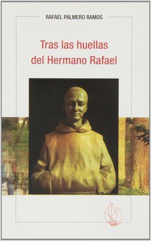 TRAS LAS HUELLAS DEL HERMANO RAFAEL