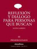 REFLEXION Y DIALOGO PARA PERSONAS QUE BUSCAN III
