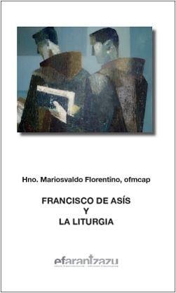 FRANCISCO DE ASÍS Y LA LITURGIA